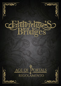 Regolamento Eldridge's' Bridges - Age of Portals